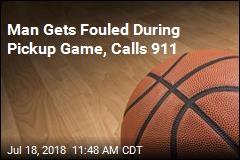 Man Gets Fouled During Pickup Game, Calls 911
