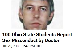 100 Ohio State Students Report Sex Misconduct by Doctor