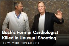 Bush's Former Cardiologist Killed in Unusual Shooting
