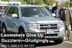 Lawmakers Give Up Guzzlers—Grudgingly