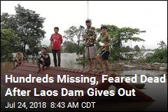 Hundreds Missing, Feared Dead After Laos Dam Gives Out
