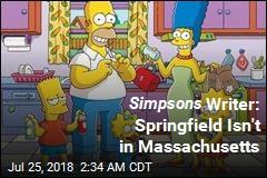 Simpsons Writer: Springfield Isn't in Massachusetts