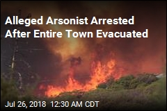 Arson Wildfire Forces Entire Town to Evacuate