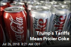 Trump's Tariffs Mean Pricier Coke