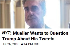 Mueller Wants to Talk to Trump About His Tweets, Sources Tell NYT