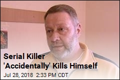 Serial Killer 'Accidentally' Kills Himself