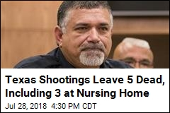 Texas Shootings Leave 5 Dead, Including 3 at Nursing Home
