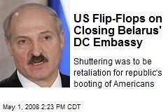 US Flip-Flops on Closing Belarus' DC Embassy