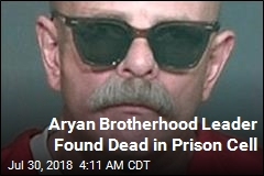 Aryan Brotherhood Leader Found Dead in Prison Cell
