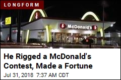 He Rigged a McDonald's Contest, Made a Fortune