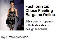 Fashionistas Chase Fleeting Bargains Online