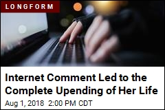 Internet Comment Led to the Complete Upending of Her Life