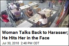 Woman Talks Back to Harasser; He Hits Her in the Face
