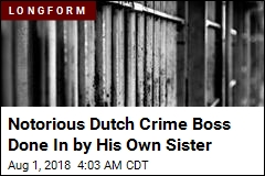 Notorious Dutch Crime Boss Done In by His Own Sister