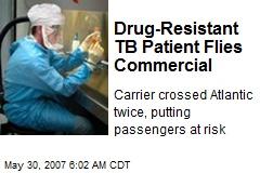 Drug-Resistant TB Patient Flies Commercial