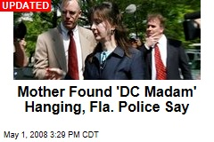 Mother Found 'DC Madam' Hanging, Fla. Police Say