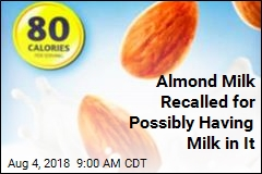 Almond Milk Recalled for Possibly Having Milk in It