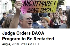 Judge Orders DACA to Be Restarted