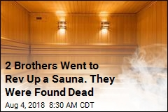 2 Brothers Went to Rev Up a Sauna. They Were Found Dead
