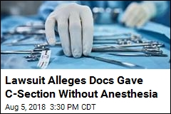 Lawsuit Alleges Docs Gave C-Section Without Anesthesia