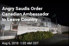After Criticism, Saudis Expel Canada's Ambassador