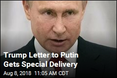 Putin Gets Letter From Trump, Hasn't Read It Yet