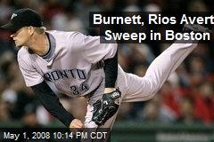Burnett, Rios Avert Sweep in Boston