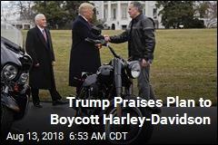 Trump Praises Harley-Davidson Boycott Plan