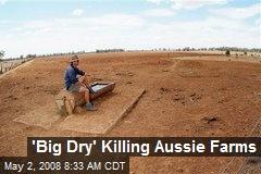 'Big Dry' Killing Aussie Farms