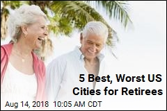 5 Best, Worst US Cities for Retirees