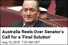 Outcry in Australia Over 'Final Solution' Speech