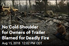 Kind Words Greet Owners of Trailer Blamed for Deadly Fire