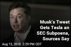 SEC Subpoenas Tesla Over Musk's Tweet: Sources