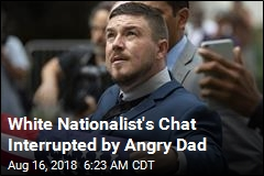White Nationalist's Chat Interrupted by Angry Dad