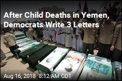 After Child Deaths in Yemen, Democrats Write 3 Letters