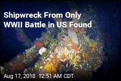 Shipwreck From Only WWII Battle in US Found