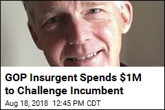 GOP Insurgent Spends $1M to Challenge Incumbent