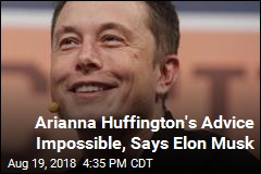Elon Musk Rejects Advice From Arianna Huffington