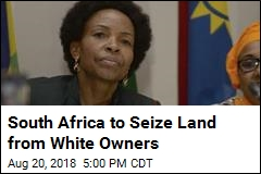 South Africa Begins Process of Seizing White-Owned Land