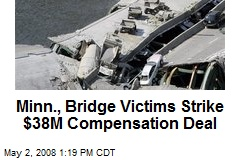 Minn., Bridge Victims Strike $38M Compensation Deal