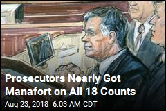 Prosecutors Nearly Got Manafort on All 18 Counts