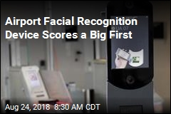 Airport Facial Recognition Device Catches First Impostor