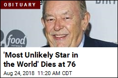 'Most Unlikely Star in the World' Dies at 76