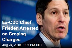 Former CDC Chief Frieden Accused of Groping