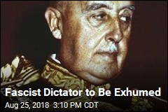 Fascist Dictator to Be Exhumed