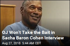 Sacha Baron Cohen's Last Interview: OJ Simpson