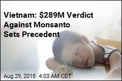 Vietnam: $289M Verdict Against Monsanto Sets Precedent