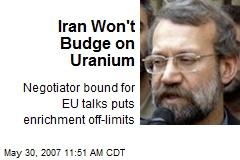 Iran Won't Budge on Uranium