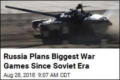 Russia Readies for Biggest War Games Since 1981