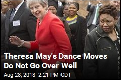 Theresa May's Dance Moves Do Not Go Over Well